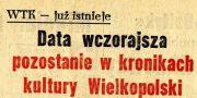 55 lat temu powołano Wielkopolskie Towarzystwo Kulturalne