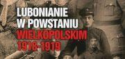 Lubonianie w Powstaniu Wielkopolskim