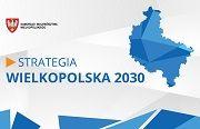 Strategia Wielkopolska 2030 - zaproszenie do konsultacji