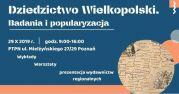 Dziedzictwo Wielkopolski. Badania i popularyzacja