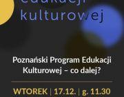 Poznański Program Edukacji Kulturowej. Co dalej?